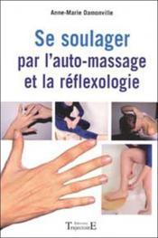 Se soulager par l'auto-massage et réflexologie - Couverture - Format classique