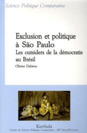 Exclusion et politique à São Paulo ; les outsiders de la démocratie au Brésil - Couverture - Format classique