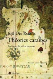 Théories caraïbes ; poétique du déracinement - Couverture - Format classique