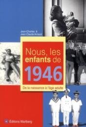 Nous, les enfants de 1946 - Couverture - Format classique