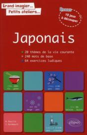 Japonais ; 20 thèmes de la vie courante, 240 mots de base, 64 exercices ludiques - Couverture - Format classique