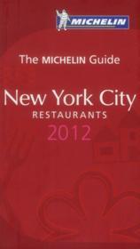 GUIDE ROUGE ; New York City ; restaurants (édition 2012) - Couverture - Format classique
