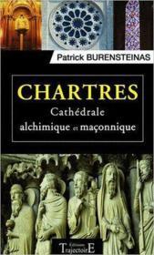 Chartres ; cathédrale alchimique et maçonnique - Couverture - Format classique