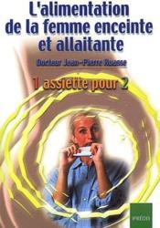 L'Alimentation De La Femme Enceinte Et Allaitante. Une Assiette Pour Deux. - Couverture - Format classique
