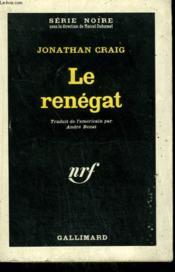 Le Renegat. ( Renegade Cop ). Collection : Serie Noire N° 758 - Couverture - Format classique
