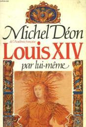 Louis Xiv Par Lui-Meme. - Couverture - Format classique