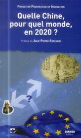 Quelle chine pour quel monde en 2020 ? - Couverture - Format classique