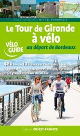 Le tour de Gironde à vélo au départ de Bordeaux - Couverture - Format classique