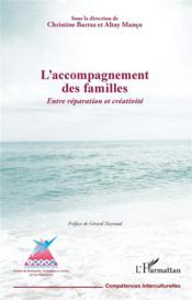 L'accompagnement des familles ; entre réparation et créativité - Couverture - Format classique