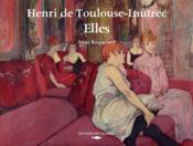 Henri de Toulouse-Lautrec ; elles - Couverture - Format classique