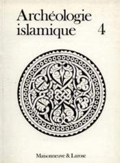 L'archéologie islamique t.4 - Couverture - Format classique