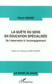 Quete Du Sens (Negre) En Education Specialisee. De L'O - Couverture - Format classique