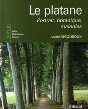 Le platane ; portrait, botanique, maladies - Intérieur - Format classique