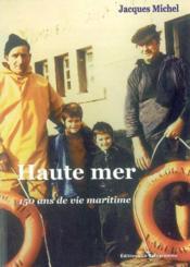 Haute mer ; 150 ans de vie maritime - Couverture - Format classique
