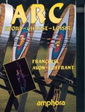 Arc: Sport, Chasse, Loisir - Couverture - Format classique
