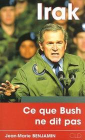 Irak : ce que Bush ne dit pas - Couverture - Format classique