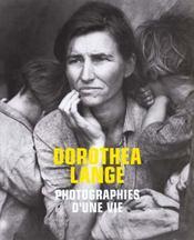 Dorothea Lange : Photographies D'Une Vie - Intérieur - Format classique