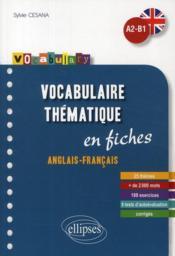 Vocabulaire Thematique En Fiches Anglais-Francais 25 Themes +De 2000 Mots 188 Exercices A2-B1 - Couverture - Format classique