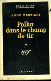 Polka Dans Le Champ De Tir. Collection : Serie Noire Avec Jaquette N° 233 - Couverture - Format classique