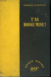 T'As Bonne Mine ! ( Draw The Curtain Close). Collection : Serie Noire Sans Jaquette N° 96 - Couverture - Format classique