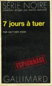 Collection : Serie Noire N° 1704 7 Jours A Tuer - Couverture - Format classique