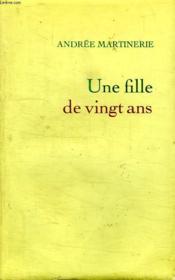 Une Fille De Vingt Ans. - Couverture - Format classique