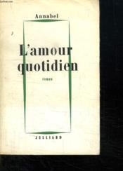 L Amour Quotidien. - Couverture - Format classique