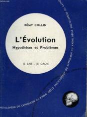 L'Evolution. Hypotheses Et Problemes. Collection Je Sais-Je Crois N° 30. Encyclopedie Du Catholique Au Xxeme Siecle. - Couverture - Format classique