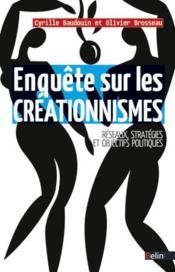 Enquête sur les créationnismes ; réseaux, stratégies et objectifs politiques - Couverture - Format classique