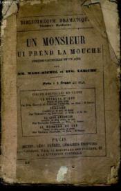 Un Monsieur Qui Prend La Mouche Comedie Melee De Couplets En Un Acte + L'Affaire De La Rue De Lourcine / Nouvelle Edition. - Couverture - Format classique