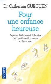 Pour une enfance heureuse ; repenser l'éducation à la lumière des dernières découvertes sur le cerveau - Couverture - Format classique
