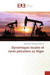Dynamiques locales et rente petroliere au niger - Couverture - Format classique