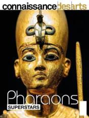 Connaissance des arts HORS-SERIE ; pharaons superstars - Couverture - Format classique