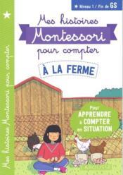 Mes histoires Montessori pour compter ; à la ferme - Couverture - Format classique