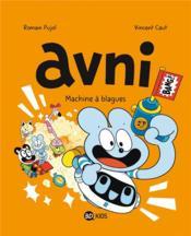 Avni T.7 ; machine a blagues - Couverture - Format classique