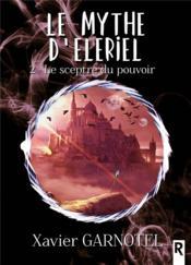 Le mythe d'Eleriel t.2 ; le sceptre du pouvoir - Couverture - Format classique