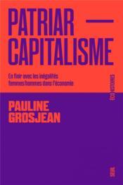 Patriarcapitalisme : en finir avec les inégalités femmes-hommes dans l'économie - Couverture - Format classique