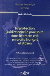 La protection juridictionnelle provisoire dans le procès civil en droits français et italien - Intérieur - Format classique