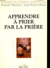 Apprendre À Prier Par La Prière - Couverture - Format classique