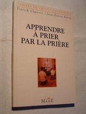 Apprendre À Prier Par La Prière - Intérieur - Format classique