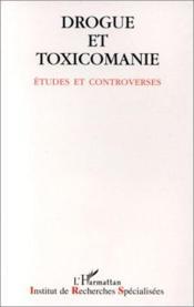 Drogue Et Toxicomanie Etudes Et Controverses - Couverture - Format classique