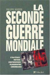La seconde guerre mondiale strategies moyens controverses filmographie chronolog - Intérieur - Format classique