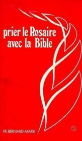 Prier le rosaire avec la bible - Couverture - Format classique