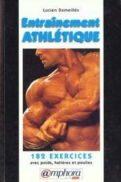 Entraînement Athlétique. 182 Exercices Avec Poids, Haltères Et Poulies - Intérieur - Format classique