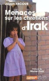 Menaces sur les chrétiens d'Irak - Couverture - Format classique
