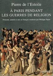 À Paris pendant les guerres de religion - Couverture - Format classique