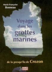 Voyage dans les grottes marines de la presqu'île de Crozon - Couverture - Format classique
