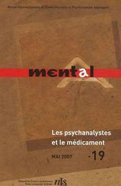 REVUE MENTAL T.19 ; les psychanalystes et le médicament - Intérieur - Format classique