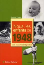 NOUS, LES ENFANTS DE ; 1948 ; de la naissance à l'âge adulte - Couverture - Format classique