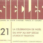 Siecles, N 21/2005. La Celebration De Noel Du 17e Au 20e Siecle. Li Turgie Et Tradition - Intérieur - Format classique